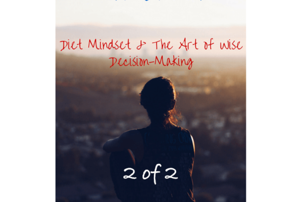 Intuition - Diet Mindset & The Art of Wise Decision-Making 2 of 2
